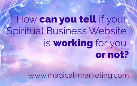 How Can You Tell if Your Spiritual Business Website is Working for You or Not Title