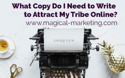 What Copy Do I Need for My Marketing to Attract My Tribe?