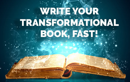Write Your Transformational Book, Fast! Graphic
