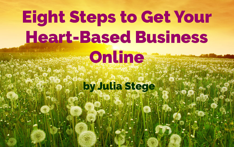 Eight Steps to Get Your Heart Based Business Online